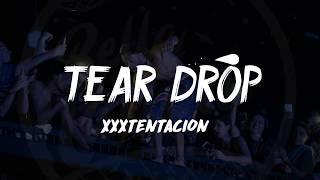 XXXTentacion - Tear Drop (Lyrics) ᴴᴰ🎵