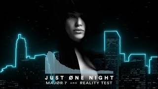Major7 & Reality Test - Just One Night