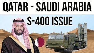 Saudi Arabia threatens Qatar on S-400 issue सऊदी अरब ने कतर को धमकाया
