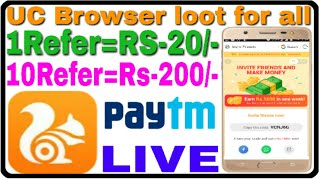 @UCBrowser loot || 1Refer = RS-20/- & 10REFER =RS-200/- free Paytm cash