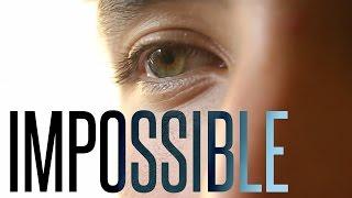 IMPOSSIBLE - A Motivational Short Film