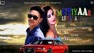 MUTIYAAR (Full Video Song) Official I AFFU I New Punjabi Song 2017 I Nirvana Entertainers