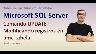 Comando UPDATE - Atualizando registros em uma tabela no SQL Server