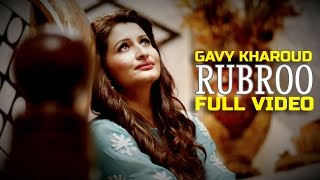 Gavy Kharoud - Rubroo   Latest Punjabi Song 2015