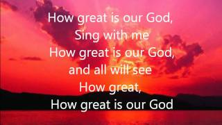 How Great is our God Chris Tomlin (With Lyrics)