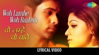 Woh Lamhe Woh Baatein with lyrics | वोह लम्हे वोह बातें | Zehar | Imraan Hashmi & Shamita Shetty