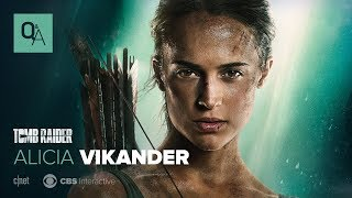 Tomb Raider star Alicia Vikander LIVE Q&A: Making Lara Croft someone to believe in