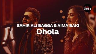 Coke Studio Season 12   Dhola   Sahir Ali Bagga & Aima Baig