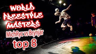 MichRyc vs Brynjar Top 8 World Freestyle Masters 2018