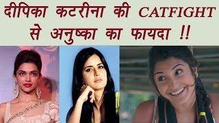 Deepika Padukone and Katrina's CAT FIGHT, benefited Anushka Sharma | FilmiBeat