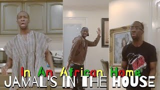 In An African Home: Jamal's In The House