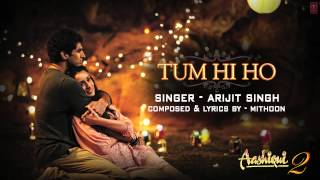 Aashiqui 2 Tum Hi Ho Full Song (WITH FULL LYRICS AND TRANSLATIONS ;D)