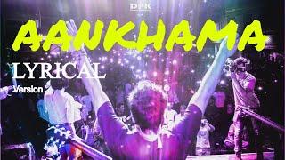 ANKHAMA - Nepali Lyrics Song | Deepak Bajracharya