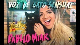 VOZ DE GATO SENSUAL / Tirullipa / Pablo Vittar - Corpo Sensual