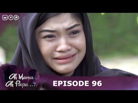 Aku Anak Haram Yang Ditolak Orangtuaku Oh Mama Oh Papa Episode 96