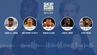 UNDISPUTED Audio Podcast (07.09.19) with Skip Bayless and Shannon Sharpe | UNDISPUTED