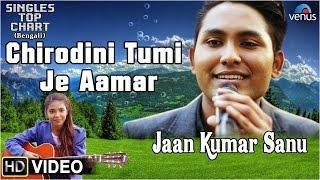Chirodini Tumi Je Aamar (Bengali Song) Feat : Jaan Kumar Sanu   SINGLES TOP CHART- EPISODE 6  