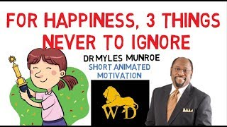 FAMILY COMES FIRST - NEVER FORGET THESE 3 THINGS IN 2019 by Dr Myles Munroe