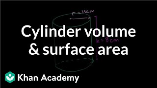 Cylinder volume and surface area   Perimeter, area, and volume   Geometry   Khan Academy