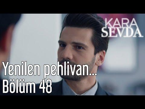 Kara Sevda 48. Bölüm - Yenilen Pehlivan...
