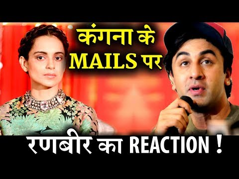 Ranbir Kapoor's reaction On Kangana leaked e-mails news!
