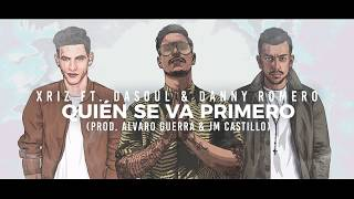 XRIZ & Dasoul & Danny Romero - Quién se va primero (Lyric Video)