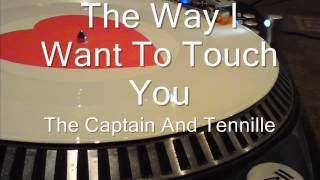 The Way I Want To Touch You The Captain And Tennille