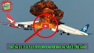 AMAZING VIDEO 24, Những vụ tai nạn máy bay kinh hoàng được camera ghi nhận lại.