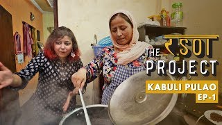 Inside Story of an Afghani Single Mother's Kitchen & her Kabuli Pulao | The Rasoi Project #01