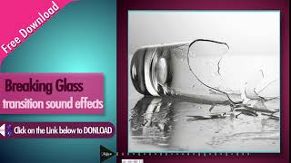 Breaking Glass Transition Sound Effect Free Download