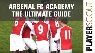Arsenal FC Academy - The Ultimate Guide