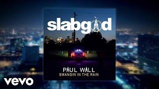 Paul Wall - Swangin in the Rain (Audio)