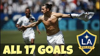 Zlatan Ibrahimovic ● All 17 Goals scored for LA Galaxy