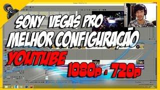 COMO POSTAR VIDEOS COM QUALIDADE PARA O YOUTUBE TUTORIAL SONY VEGAS / TONH MILLE
