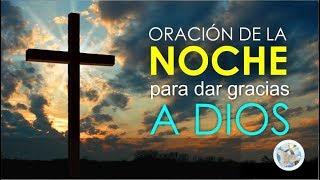 ORACIÓN DE LA NOCHE PARA DAR GRACIAS A DIOS Y DORMIR TRANQUILAMENTE