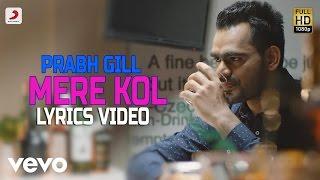 Prabh Gill - Mere Kol | Lyrics Video