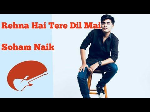 Xxx Mp4 Kaise Mai Kahun Tujhse Rehna Hai Tere Dil Mein Covered By Soham Naik RHTD ❤ 3gp Sex