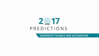 2017 Predictions: Biggest Trends Impacting Nonprofit Finance and Accounting