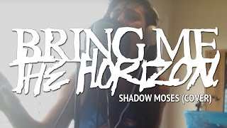 BRING ME THE HORIZON – Shadow Moses (Cover by Lauren Babic)