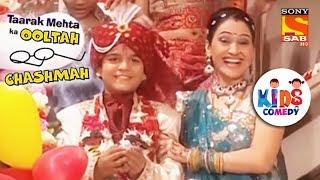 Tapu's Wedding day   Tapu Sena Special   Taarak Mehta Ka Ooltah Chashmah