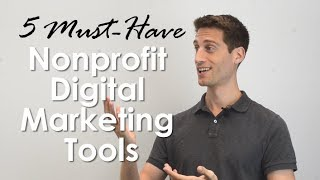 5 Must-Have Nonprofit Digital Marketing Tools