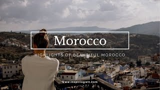 Inspiring Wit Morocco Highlights