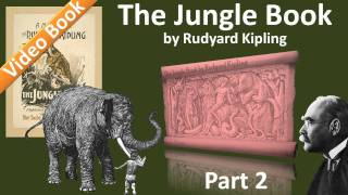 Part 2 - The Jungle Book Audiobook by Rudyard Kipling (Chs 4-7)