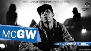 MC GW - Sarra novinha no Grau (DJ RD da NH)