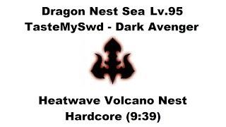 Dragon Nest SEA - Lv.95 Dark Avenger - Heatwave Volcano Nest Hardcore RUN [9:39] 1080p