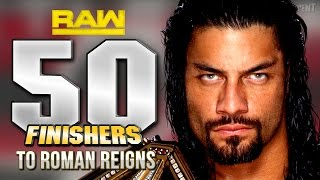 WWE 2K16 - 50 Finishers To Roman Reigns!