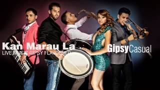 Gipsy Casual - Kan Marau La (Cover Song)