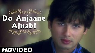 Do Anjaane Ajnabi | Vivah | Hindi Romantic Songs | Shahid Kapoor And Amrita Rao