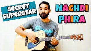 Nachdi Phira Guitar Chords Lesson Secret Superstar Meghna Mishra