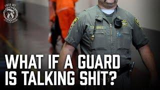 What if a Guard is talking SH!T? - Prison Talk 11.10